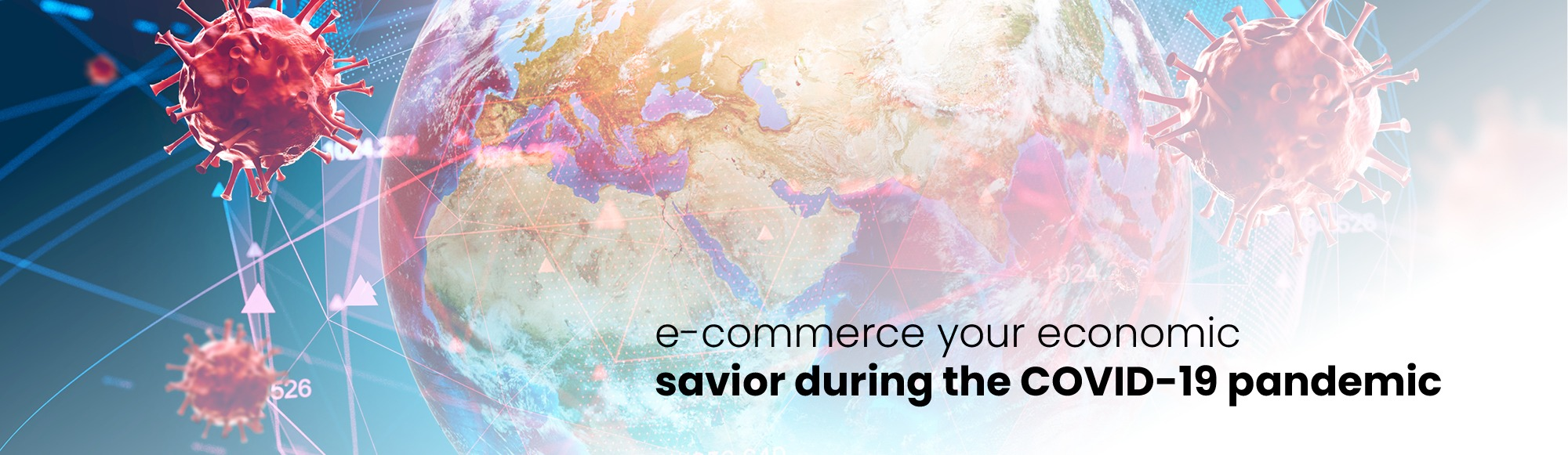 E-commerce: Your Economic Savior During The COVID-19 Pandemic