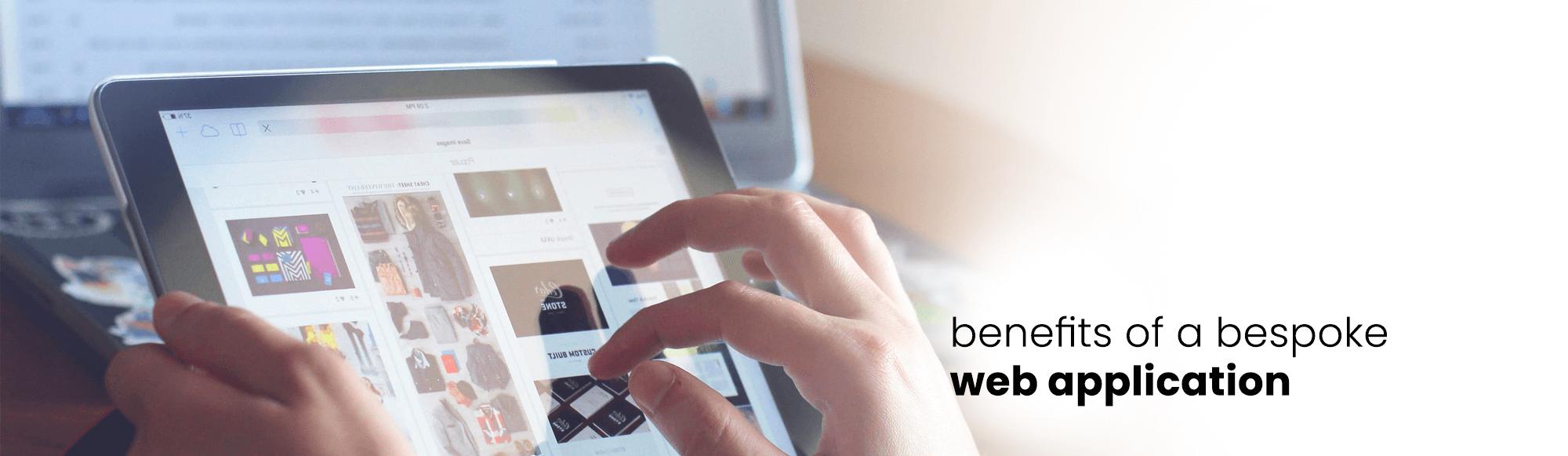 Advantages of a Bespoke Web Application