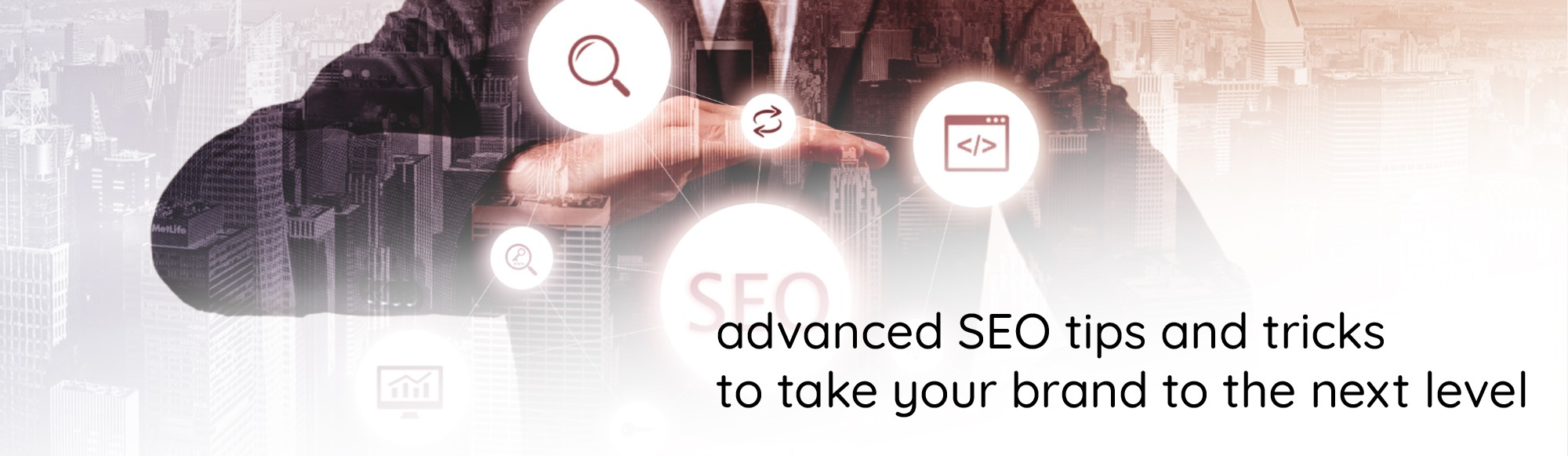 Advanced SEO Tips and Tricks to Take Your Brand to The Next Level